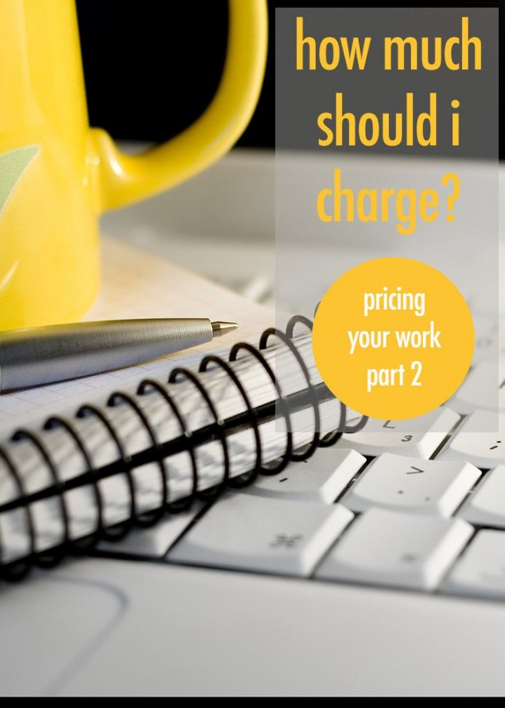How much should i charge pricing your work part 2 blog