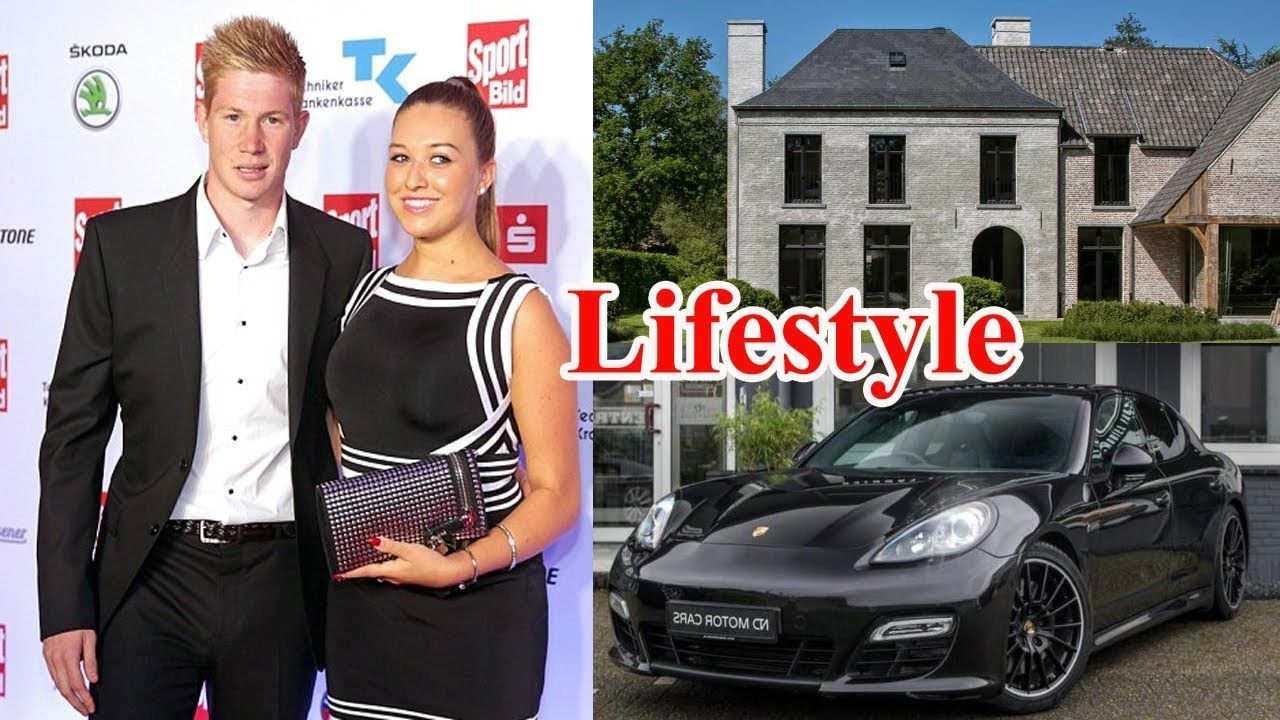 Kevin De Bruyne Lifestyle Family House Wife Cars Net Worth