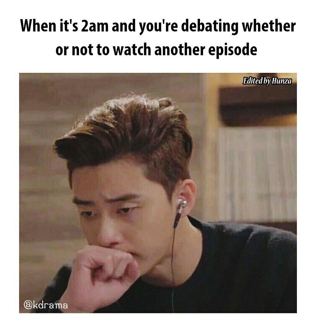 It S Hard To Stop Watching Kdrama Over Midnight Korean Drama Funny Kdrama Funny Drama Memes