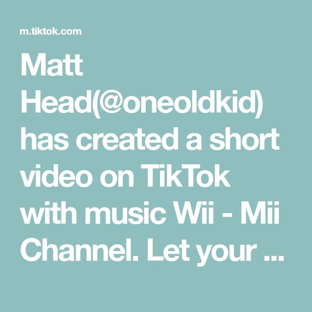 Matt Head Oneoldkid Has Created A Short Video On Tiktok With Music Wii Mii Channel Let Your Students Easily Ask Google Tricks Teacher Hacks Super Teacher