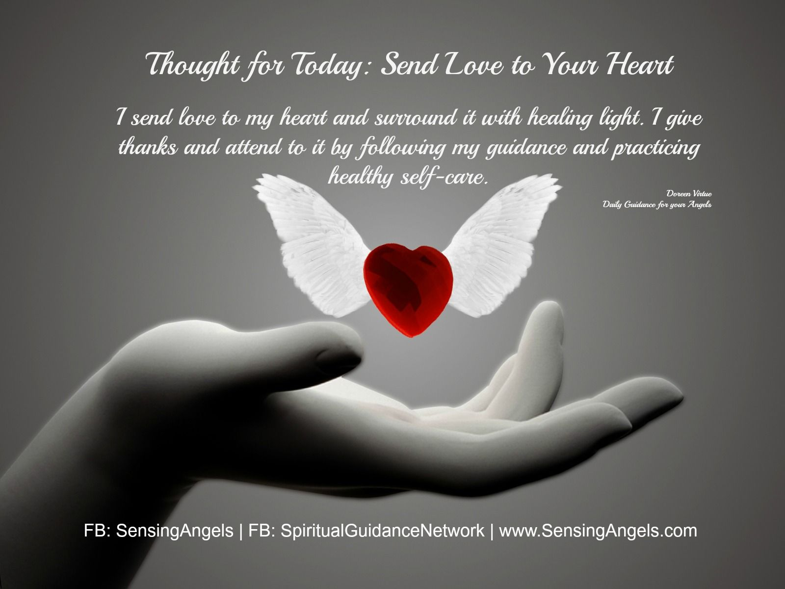 Thought for Today: Send Love to Your Heart I send love to my heart ... for sending love and light and healing  284dqh