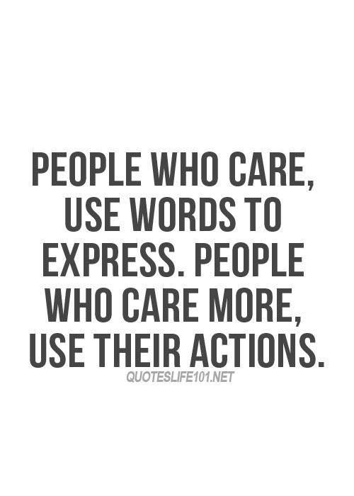 Care Words Action Quotes Quotes Life Quotes Inspirational Quotes