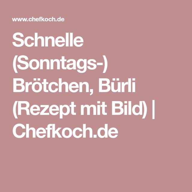 Schnelle (Sonntags-) Brötchen, Bürli (Rezept mit Bild) | Chefkoch.de