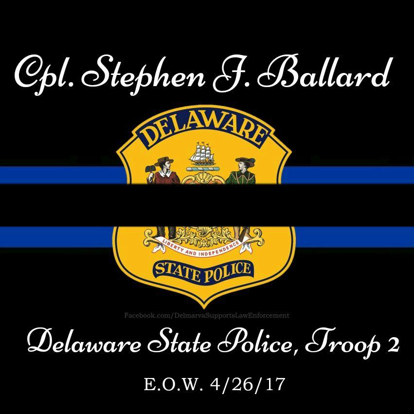 Cpl  Stephen Ballard, Delaware State Police, Troop 2  E O W