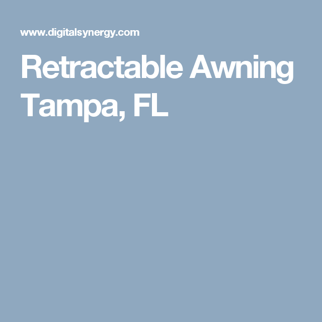 Retractable Awning Tampa, FL (With images) | Retractable ...
