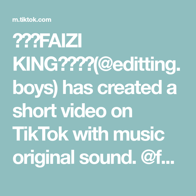 Faizi King Editting Boys Has Created A Short Video On Tiktok With Music Original Sound Faiziking01 Follow This Id Music The Originals Video