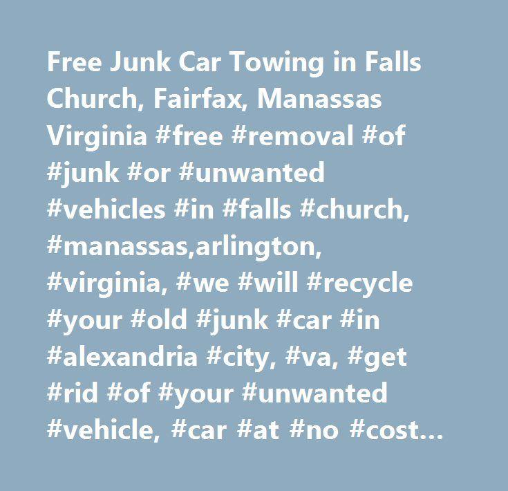 Free Junk Car Towing in Falls Church, Fairfax, Manassas Virginia ...