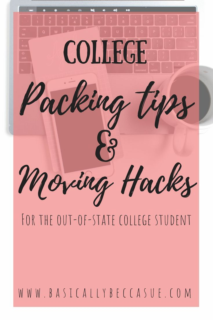 College Packing Tips & Moving Hacks For The Out-of-State Student – Basically Becca Sue – College Survival