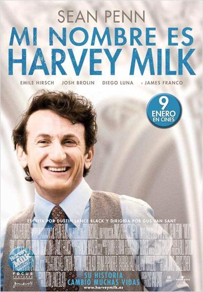 Mi Nombre Es Harvey Milk 2008 Dir Gus Van Sant A Los 40 Años Harvey Milk Decide Salir Del Armario E Irse A Vivir A Calif Harvey Milk Sean Penn Diego Luna