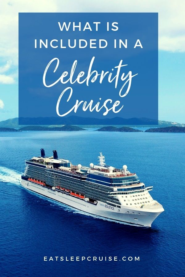 What is Included in a Celebrity Cruise?