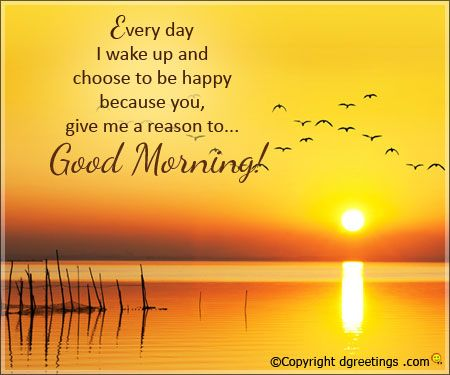 Good Morning Baby You Are My Reason To Wake Up And Be Happy Thank You Fo Good Morning Sweetheart Quotes Morning Quotes For Him Good Morning Quotes For Him