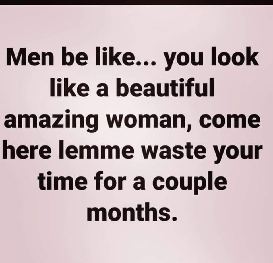 Men And Wasted Time Me Time Quotes Time Quotes Relationship Wasting Time Quotes