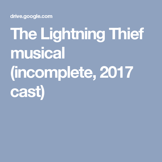The Lightning Thief musical (incomplete, 2017 cast) | moving to