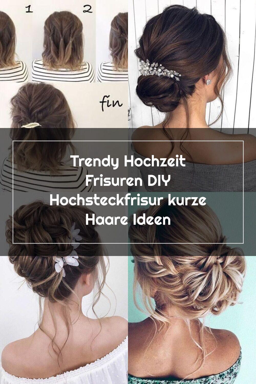 Trendy Hochzeit Frisuren Diy Hochsteckfrisur Kurze Haare Ideen Diy Fris In 2020 Hochsteckfrisuren Kurze Haare Diy Hochsteckfrisur Hochsteckfrisur