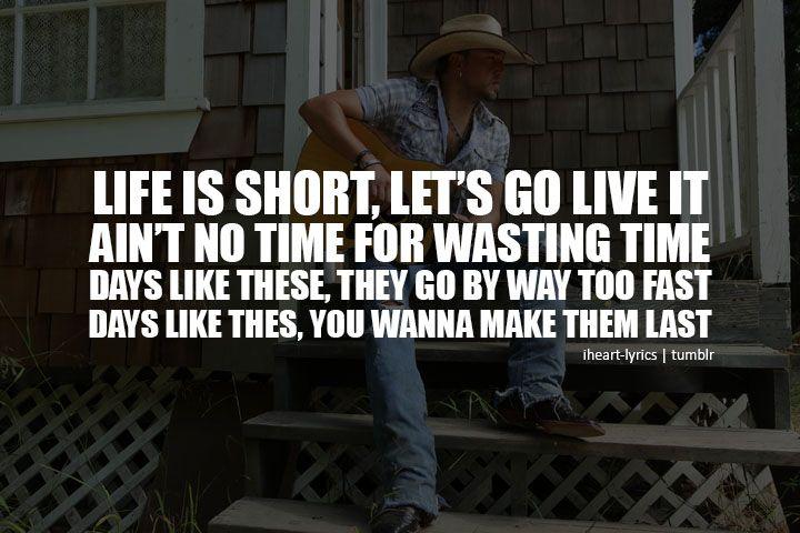 Days Like These by Jason Aldean | Lyrics to live by, Senior ...