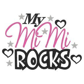 Download Sayings (3963) My MiMi Rocks Applique 5x7   Mimi and ...
