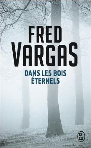 Amazon Fr Dans Les Bois Eternels Fred Vargas Livres