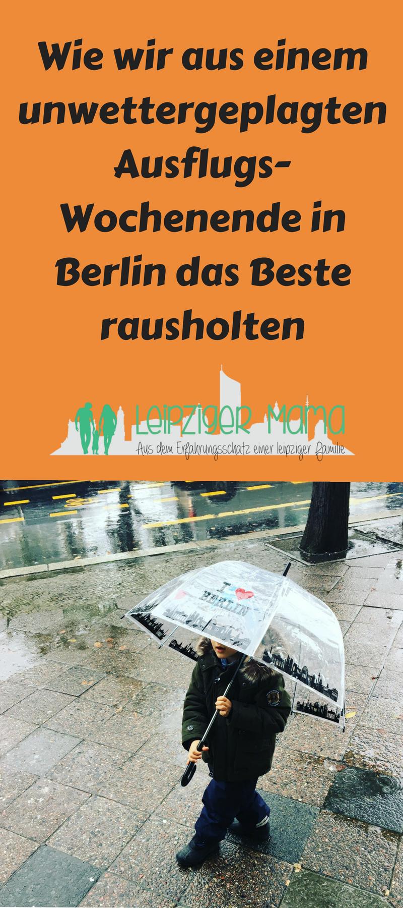 Wie Wir Aus Einem Unwettergeplagten Ausflugs Wochenende In Berlin Das Beste Rausholten Wochenende In Berlin Ausflug Und Nach Hause Fahren
