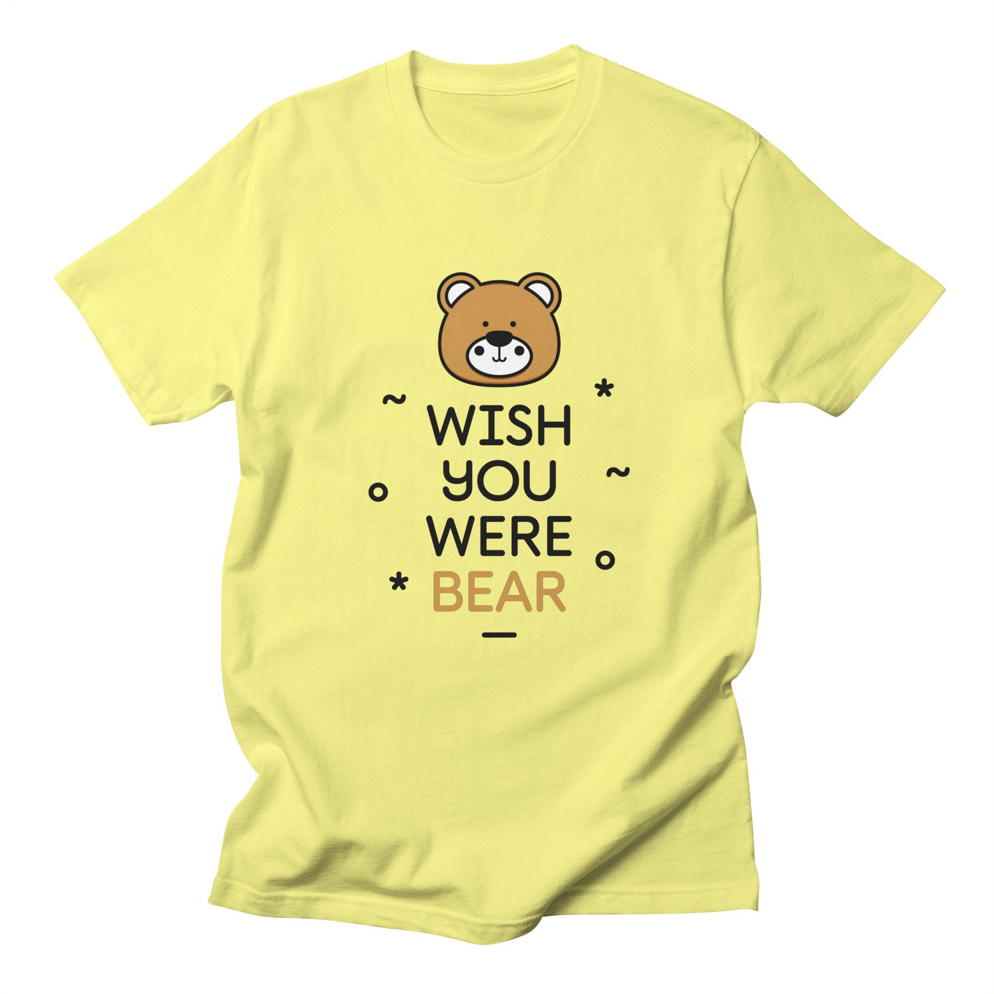 8ba04bf6 Wish You Were Bear Funny Quote T-Shirt | © MadeByBono Threadless ...