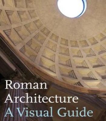 Roman Architecture A Visual Guide PDF