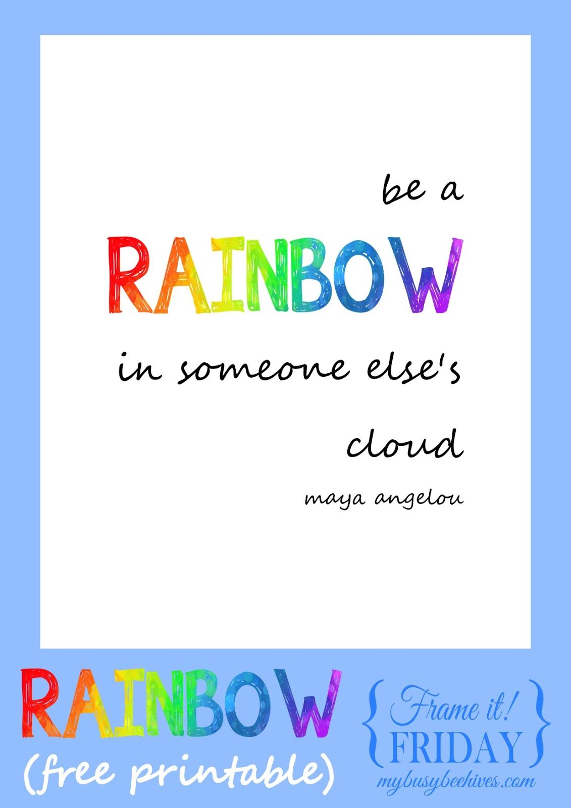 Be A Rainbow In Someone Else S Cloud A Free Printable
