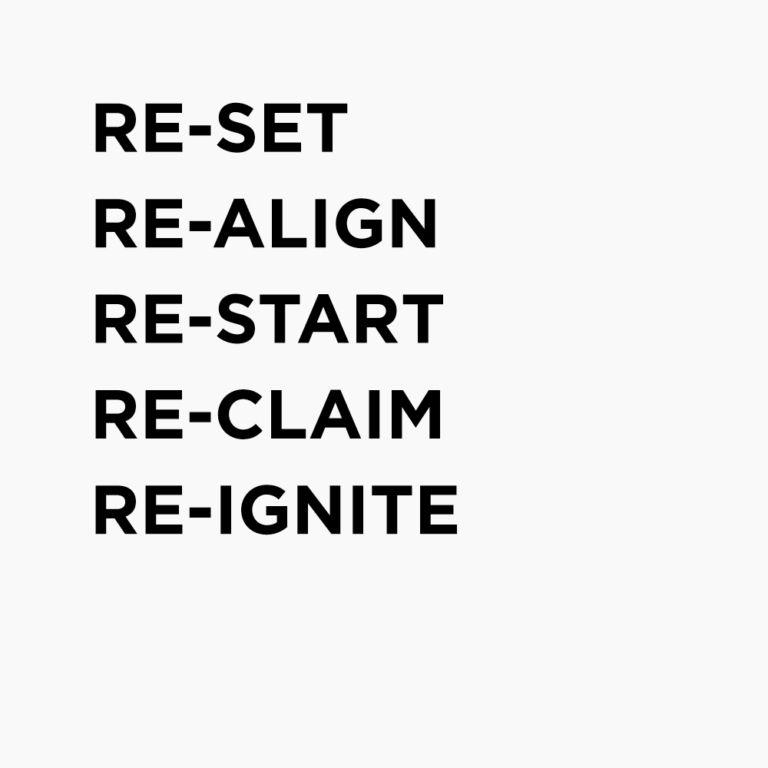 Reset. Realign. Restart. - The Reset