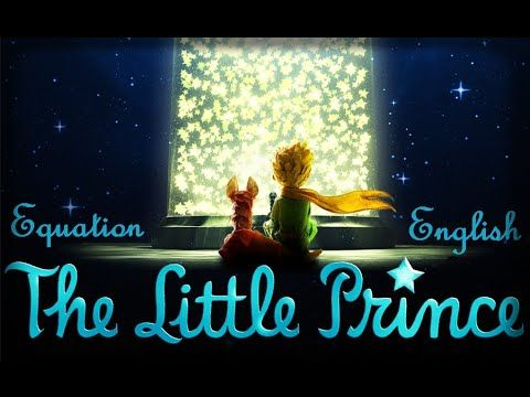 "The Little Prince - ""Equation"" - English version + Lyrics"
