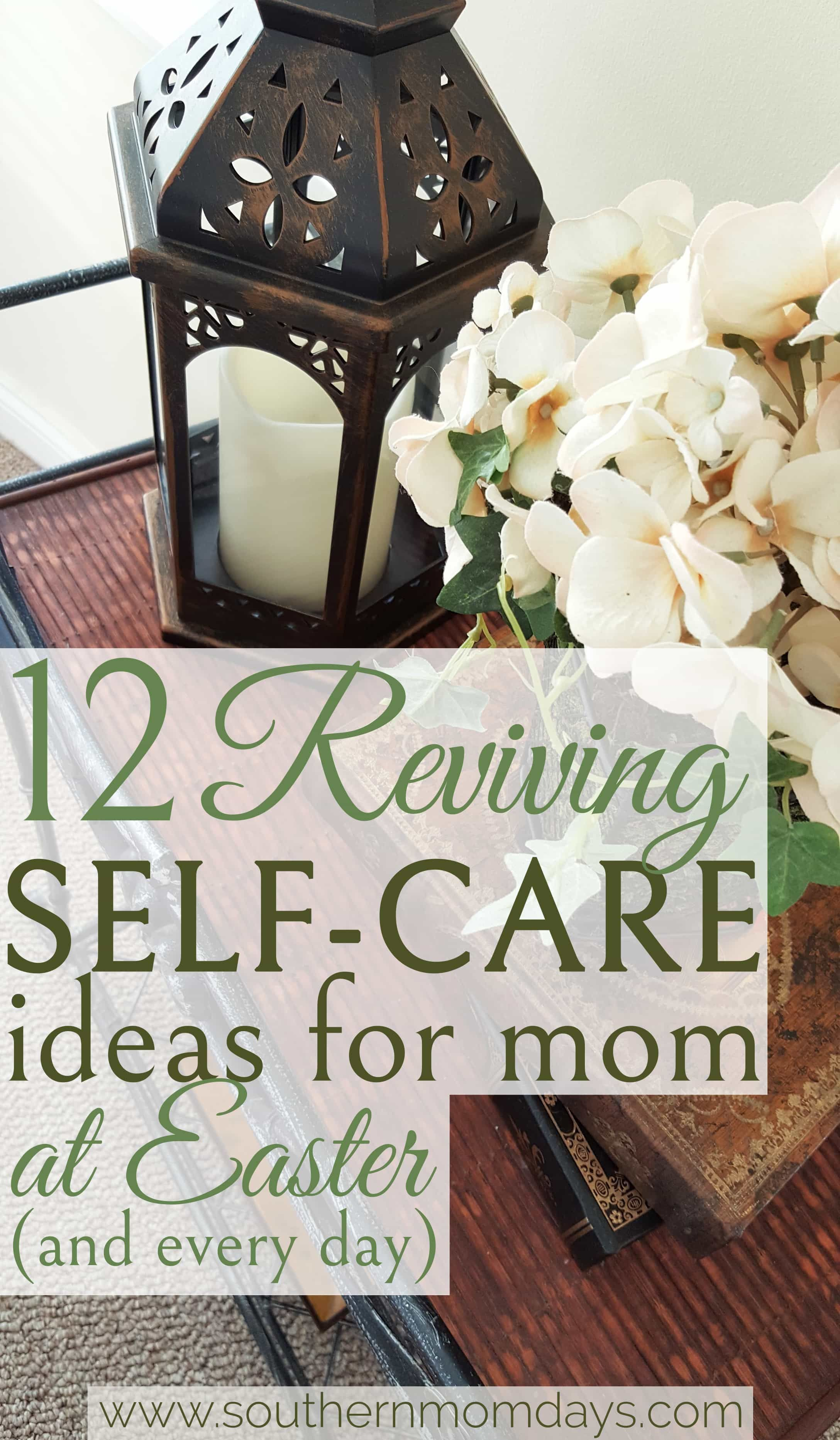 12 reviving selfcare ideas for mom at easter and every