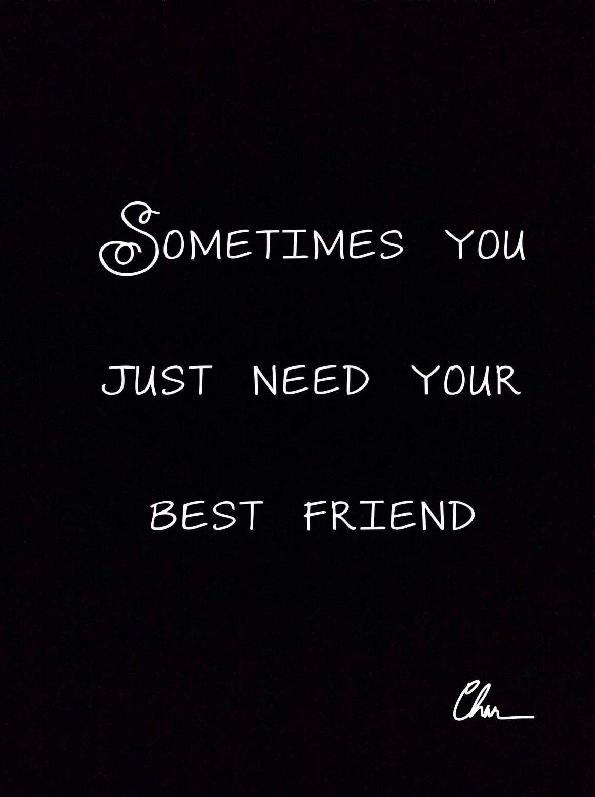 17 All I Need Is My Best Friend Quotes Friends Quotes Funny Friends Quotes My Best Friend Quotes