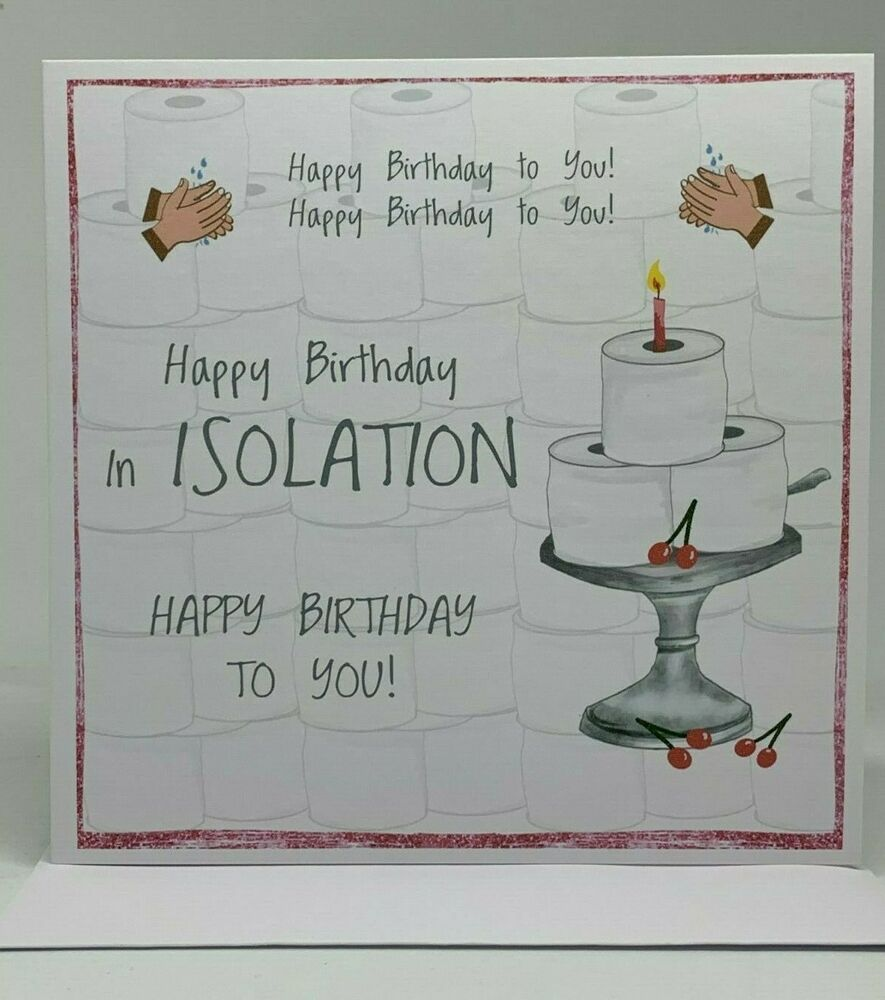 Happy Birthday In Isolation Card Happy Birthday To You Novelty Humour Card Unbran Happy Birthday Card Funny 21st Birthday Cards Birthday Cards For Friends