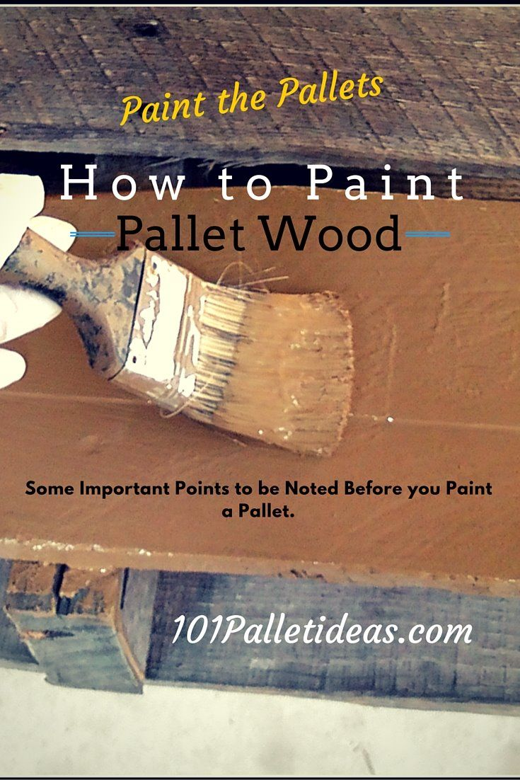 Things You Need To Know Before Painting A Wooden Pallet