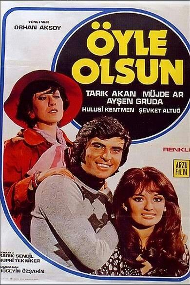 Öyle Olsun/1976/Tarık Akan, Müjde Ar | sinemalarım | Film