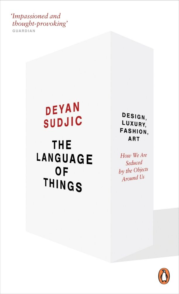 In The Language of Things Deyan Sudjic, Director of the