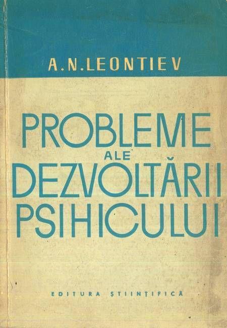 A.N. Leontiev - Probleme ale dezvoltării psihicului