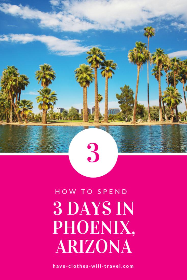 3 Days In Phoenix Arizona Must See Attractions For Your First Trip Phoenix Travel Phoenix Travel Guide Arizona Travel