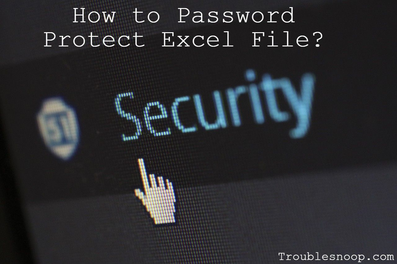 How To Password Protect Excel File In 2020 Cyber Security Ssl Certificate Staying Safe Online