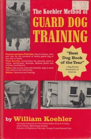 The Koehler Method Of Guard Dog Training Recycled Hardcover Book