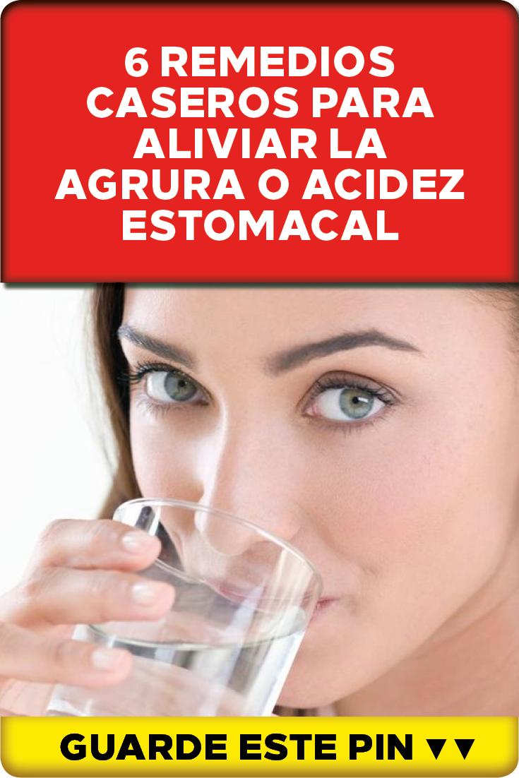 6 Remedios Caseros Para Aliviar La Agrura O Acidez Estomacal La Agrura O Acidez Estomacal Es Una Incómoda Sensación De Ardor Que Va Del Estómago Hacia La Health
