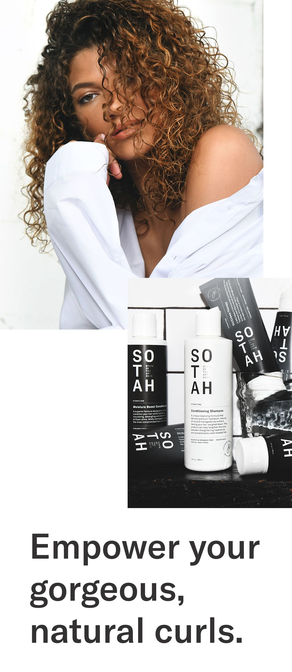 Properly hydrated hair works wonders with SOTAH, starting