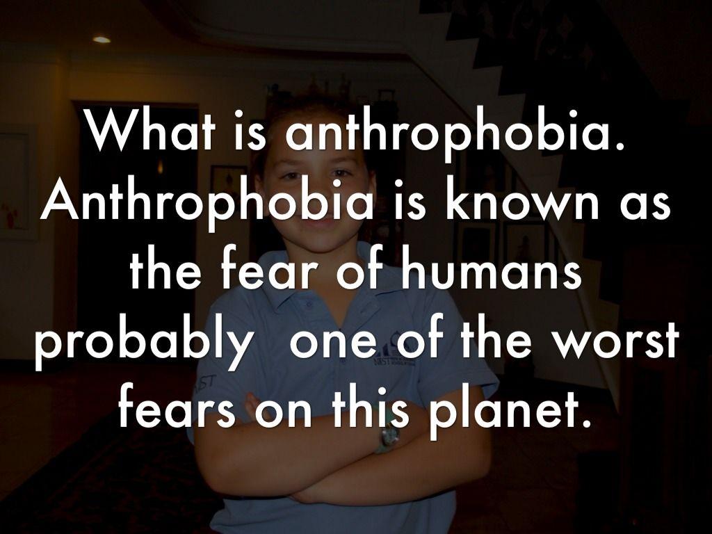 Anthrophobic