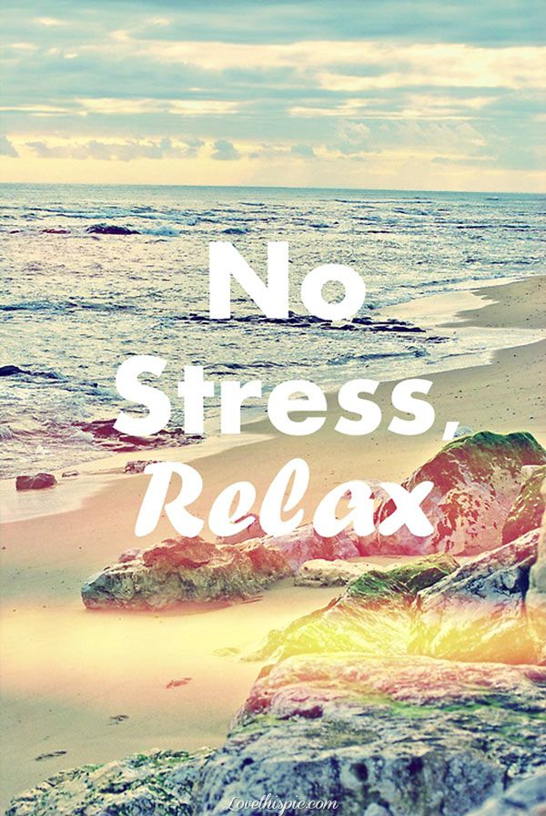 No Stress Relax Pictures Photos And Images For Facebook Tumblr Pinterest Twitter
