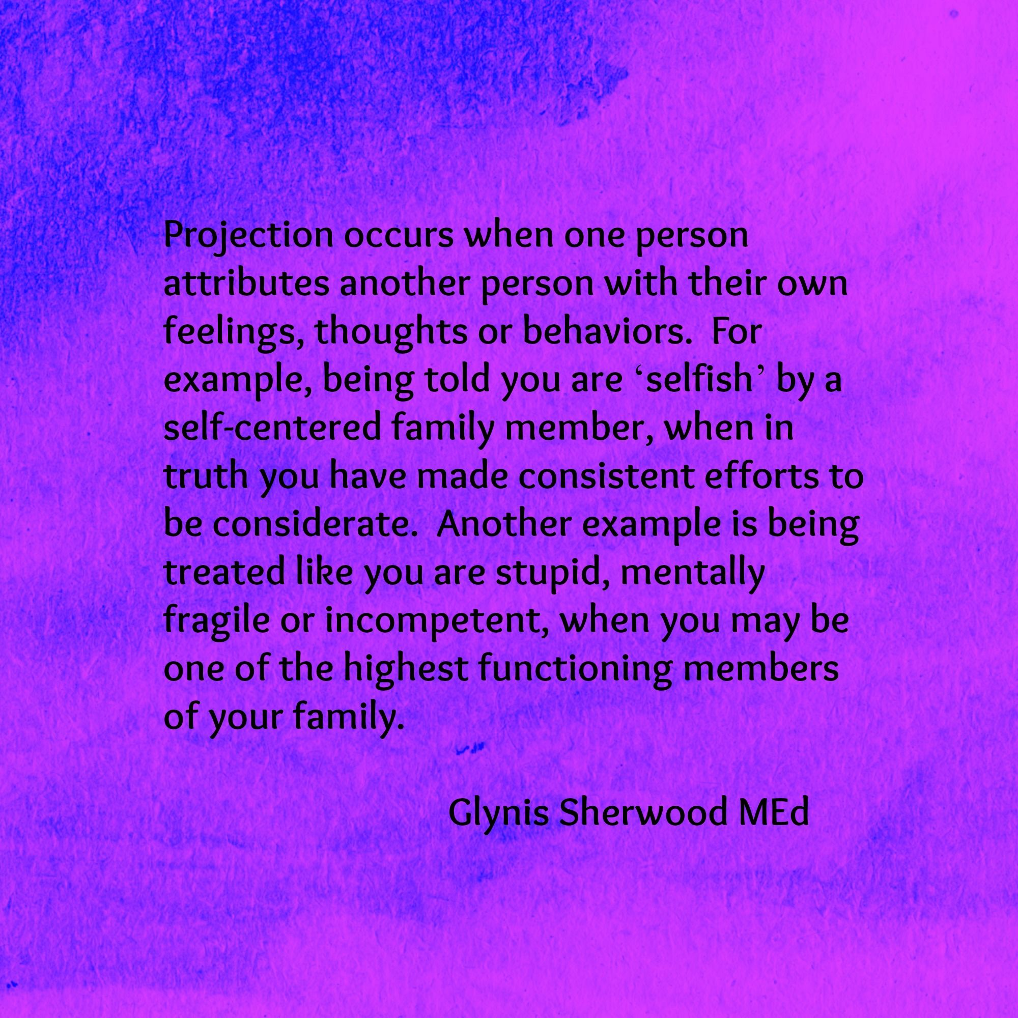 Projection is a tool of the narcissist  Prepare to be told how you