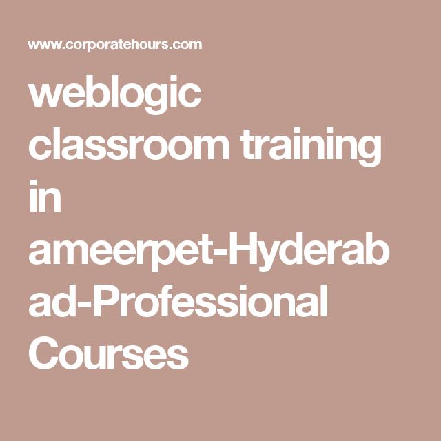 Weblogic Classroom Training In Ameerpet-Hyderabad