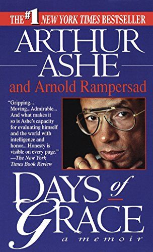 Download Pdf Days Of Grace A Memoir Free Epub Mobi Ebooks Books Arthur Ashe Memoirs