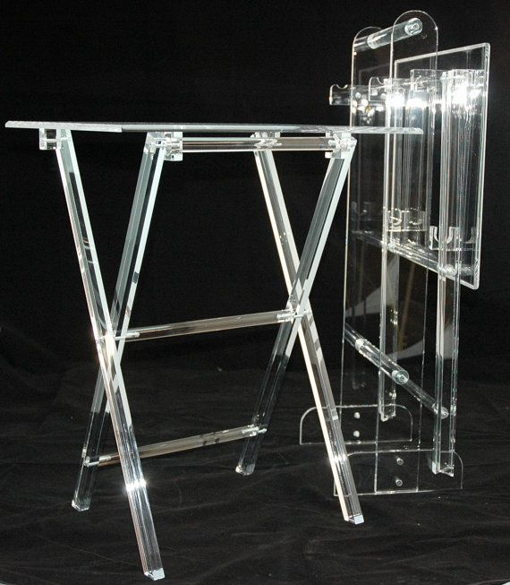 Tables Are 24 H 3 8 Acrylic Trays Are 15 X 19 With The Stand All Hand Polished And Fabricated By Us Want A D Modern Tv Trays Acrylic Furniture Clear Acrylic