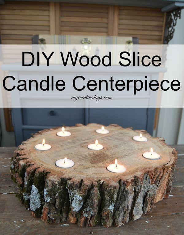 Diy Wood Slice Candle Centerpiece Mycreativedays Com Wood Diy
