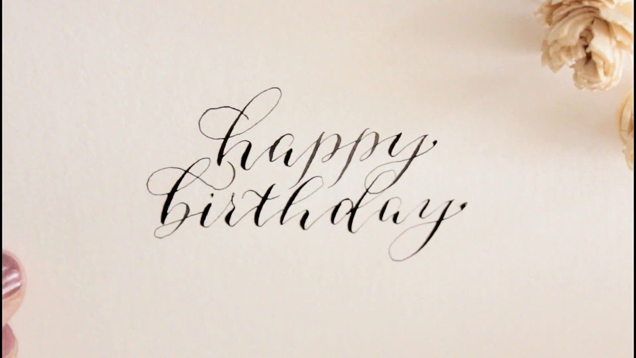 how to write happy birthday in modern calligraphy - YouTube