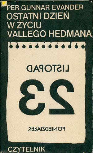 Znalezione obrazy dla zapytania Per Gunnar Evander Ostatni dzień w życiu Vallego Hedmana
