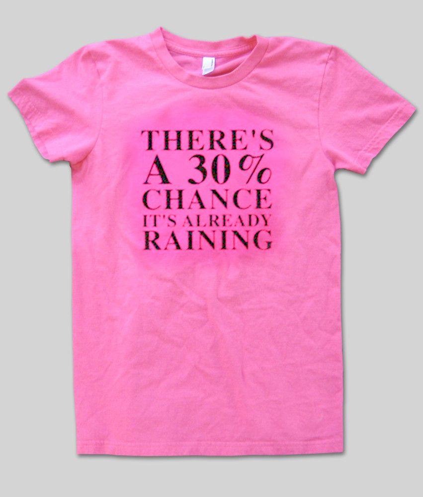 About raining shirt from www.newgraphictees.comThis raining shirt is Made To Order, we print the raining shirt one by one so we can control the quality.We use D