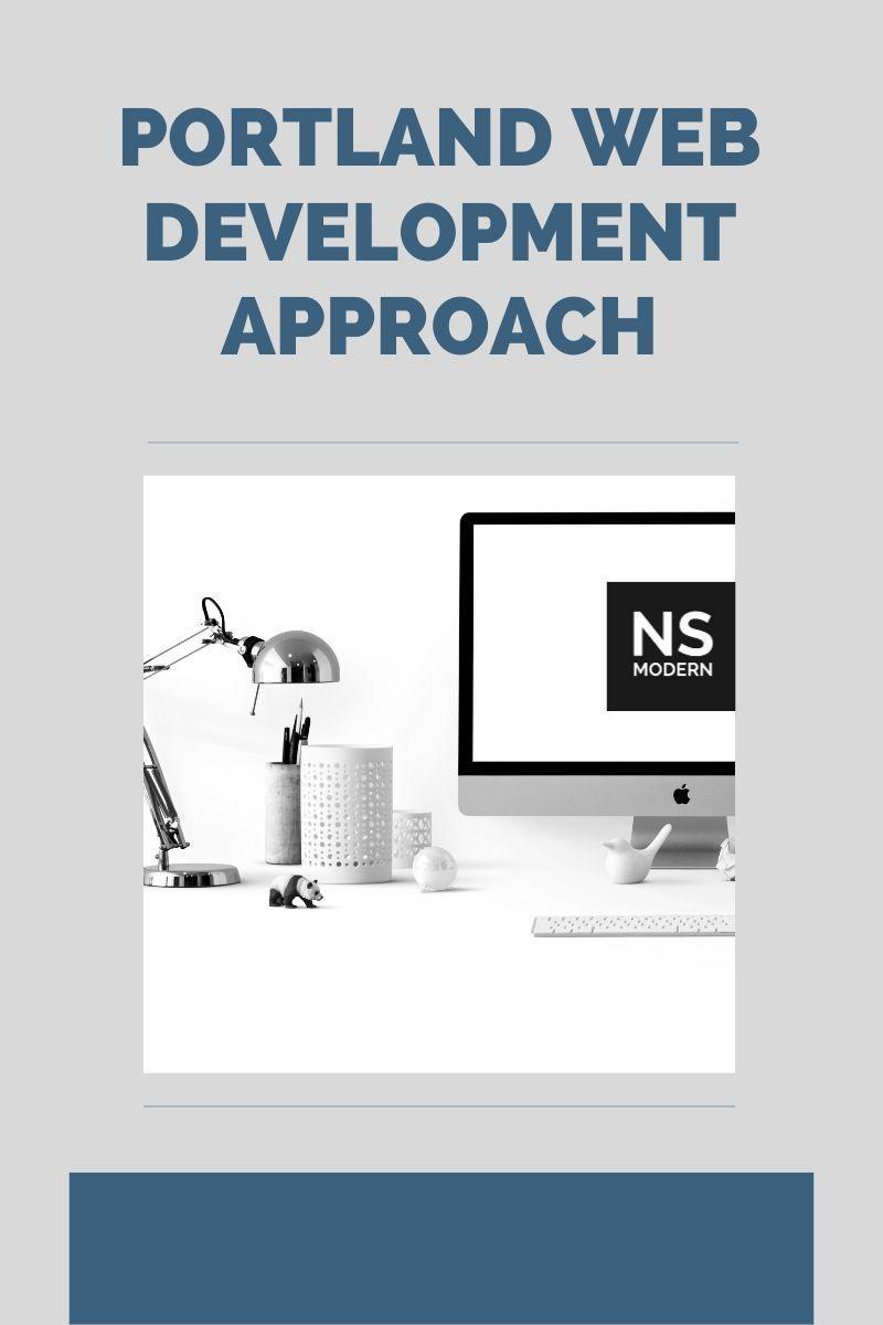 Portland Web Development Approach In 2020 Fun Website Design Website Design Web Design Agency